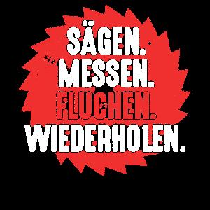 SÄGEN MESSEN FLUCHEN Schreiner Tischler Zimmermann