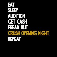 Essen Sie Schlaf Audition Crush Opening Night