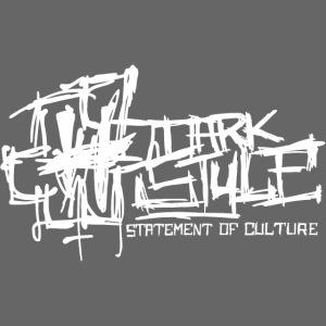 Dark Style - Statement Of Culture (white)