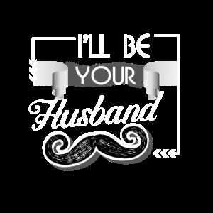 Ich werde dein Mann sein