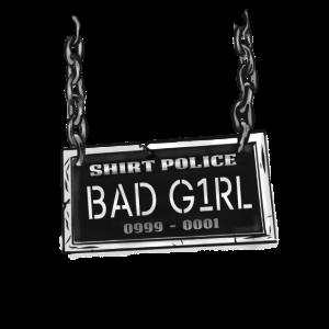 Shirt Polizei - Bad Girl