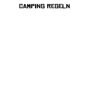 Camping Regeln - lustiges Tshirt