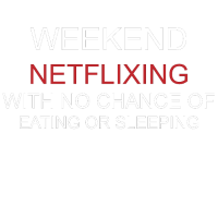 Netflixing Eat Sleep