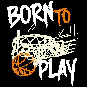 Basketball geboren um zu spielen