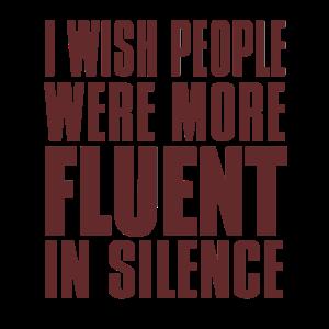 Ich wünschte, die Menschen wären fließender