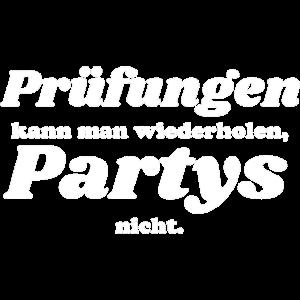 Pruefungen kann man wiederholen Partys nicht 1 we