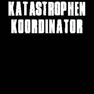 Katastrophen Koordinator T-Shirt Witziges Katast