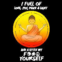 I Full of love, joy, peace & light
