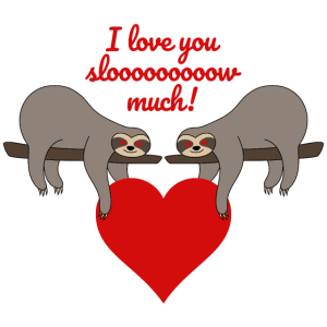 Faultier Valentinstag Spruch I love you slow much
