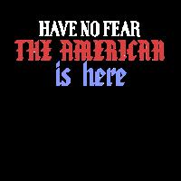Habe keine Angst, dass der Amerikaner hier ist