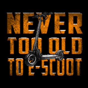 Escooter Niemals zu alt zum escooten EScooter