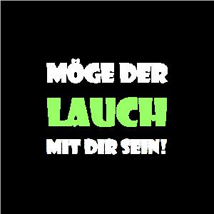 Lauch, Möge der Lauch mit dir sein