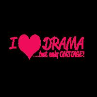 Ich liebe Drama, aber nur auf der Bühne