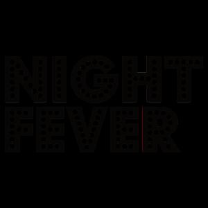 Night Fever Geschenk