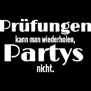 Pruefungen kann man wiederholen Partys nicht 4 we
