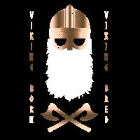 Viking born Viking bred für echte Wikinger