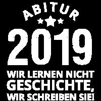 Abi 2019 Wir schreiben Geschichte!