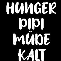 Hunger, Pipi, Müde, Kalt