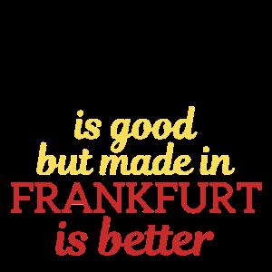 Qualität aus Frankfurt