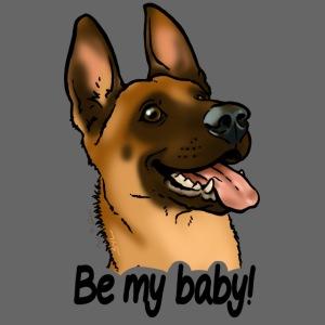 Be my baby berger malinois (texte noir)