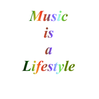 Music is a lifestyle