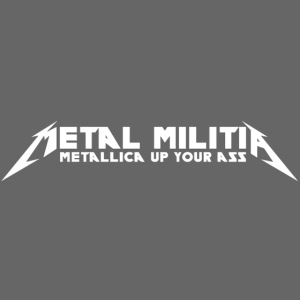 Metal Militia - Metal Up Your Ass!