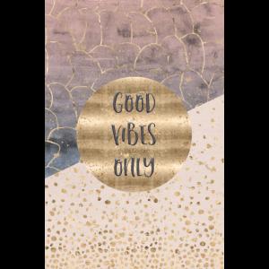 GRAFIKKUNST Good vibes only