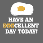 have an eggcellent day today - Geschenkidee