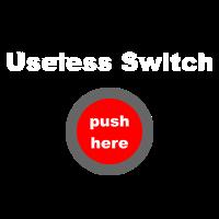 Useless Switch