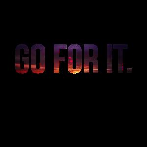 go for it - Motivation