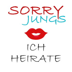Sorry Jungs, JGA Junggesellenabschied Frau Braut