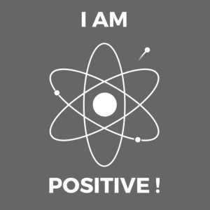 I AM POSITIVE