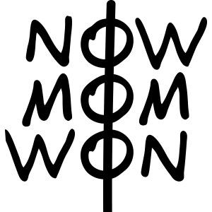 NOW MOM WON II