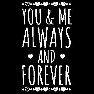 YOU AND ME ALWAYS AND FOREVER   Herzen Geschenk
