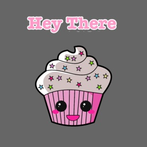 Hey there cupcake