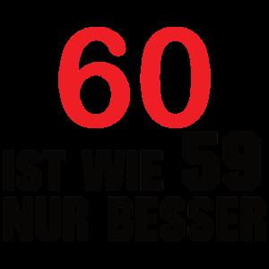 60 ist wie 59 nur besser - Geburtstag