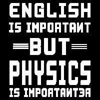 Englisch ist wichtig aber Physik ist wichtiger