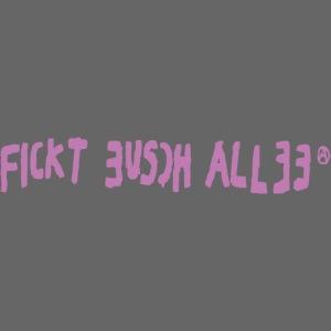 Fickt Eusch Allee (pink)