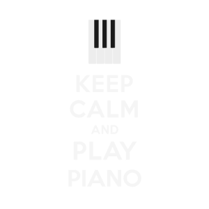 Keep calm and play Piano