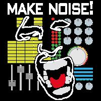 Make Noise! Sei laut! Techno, DJ, Mixer