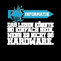 Informatik Das Leben könnte einfach sein Hardware