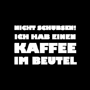 Ich habe Kaffee im Beutel