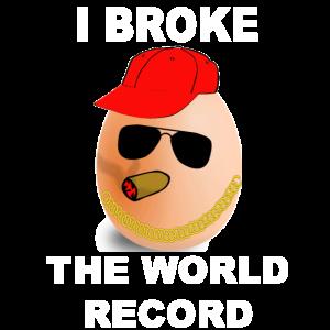 I BROKE THE WORLD RECORD Ei Rekord gebrochen