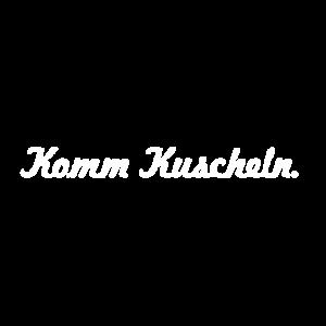 Komm Kuscheln.
