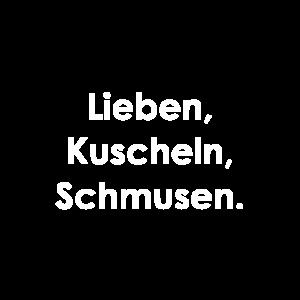 Lieben, Kuscheln, Schmusen.