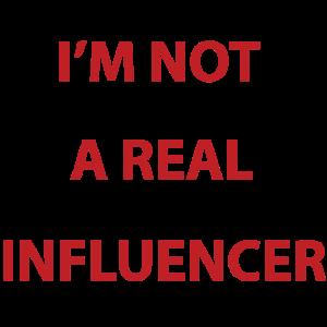 Ich bin kein richtiger Beeinflusser