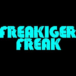 Freakiger Freak Schriftzug