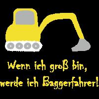 Wenn ich groß bin - werde ich Baggerfahrer