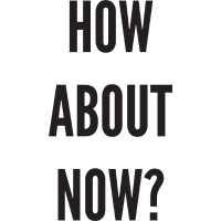 How About Now? Quote