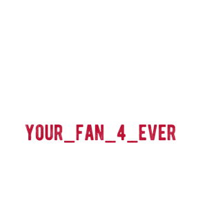 YOUR FAN 4 EVER